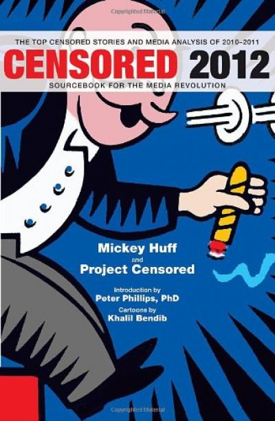 Censored 2012: The Top Censored Stories and Media Analysis of 2010-2011