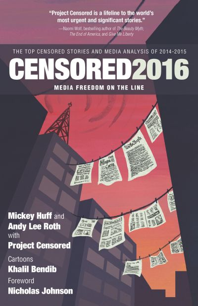 Censored 2016: The Top Censored Stories and Media Analysis of 2014-15