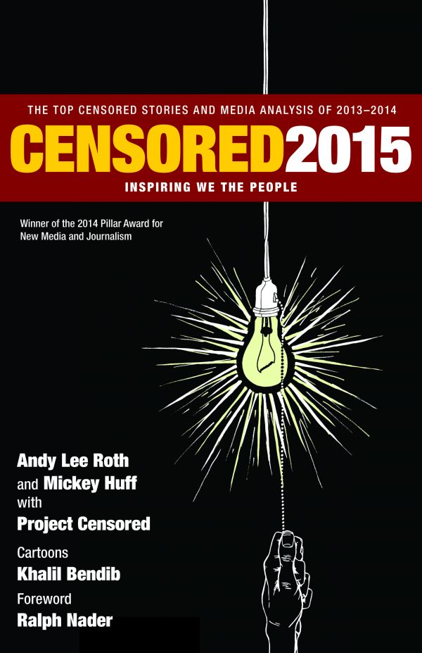 Censored 2015: Inspiring We the People; The Top Censored Stories and Media Analysis of 2013-2014